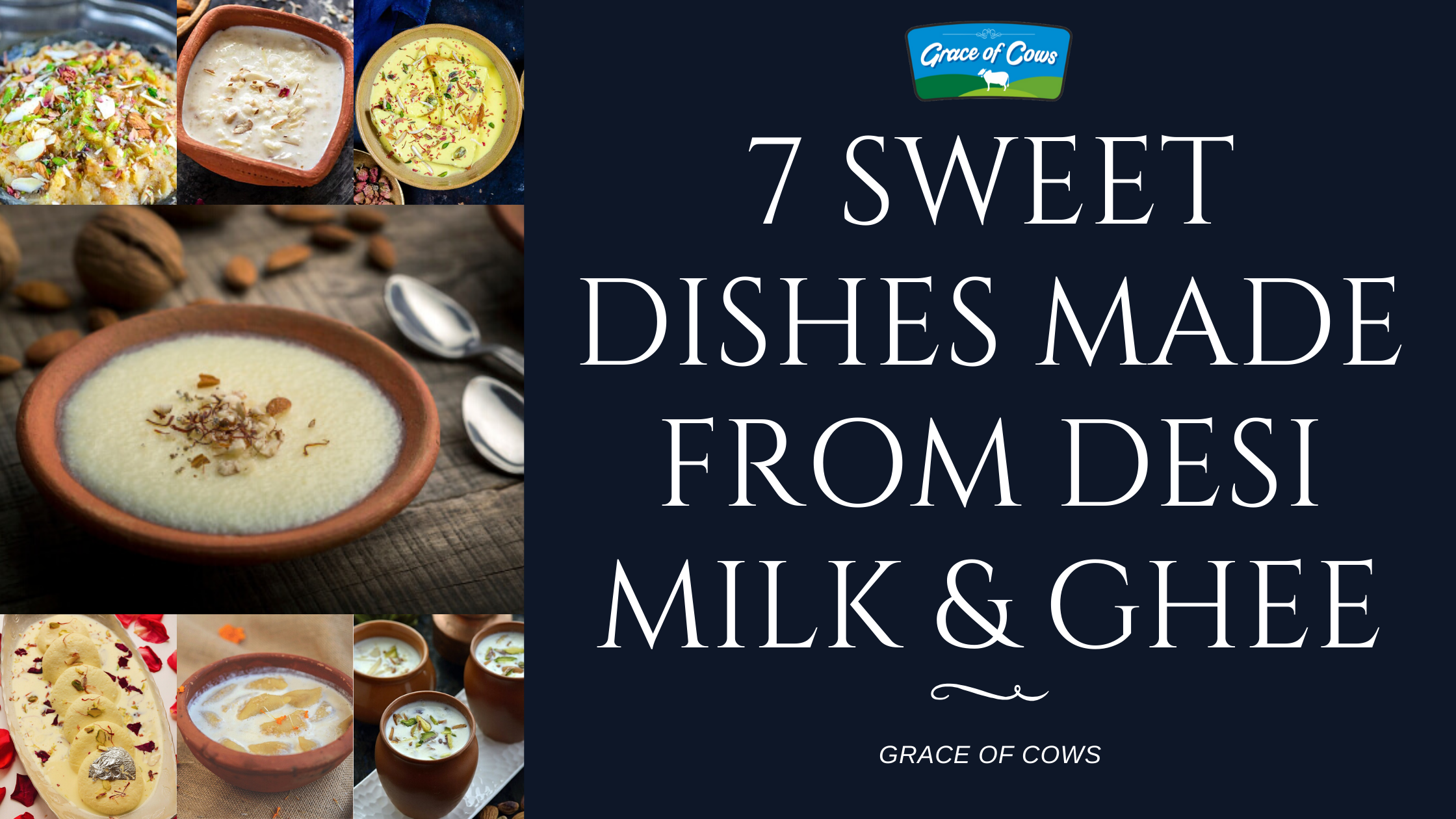 7 Sweet Dishes of India made with Desi Cow Milk and Desi Cow Ghee